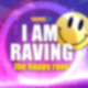 I AM RAVING - the happy rave